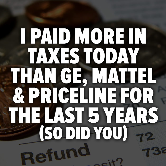 1 I paid more in taxes today than GE Mattel Priceline