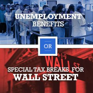 Unemployment Benefits vs. Special Tax Breaks for Wall Street